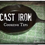 Tips for Cooking With Cast Iron