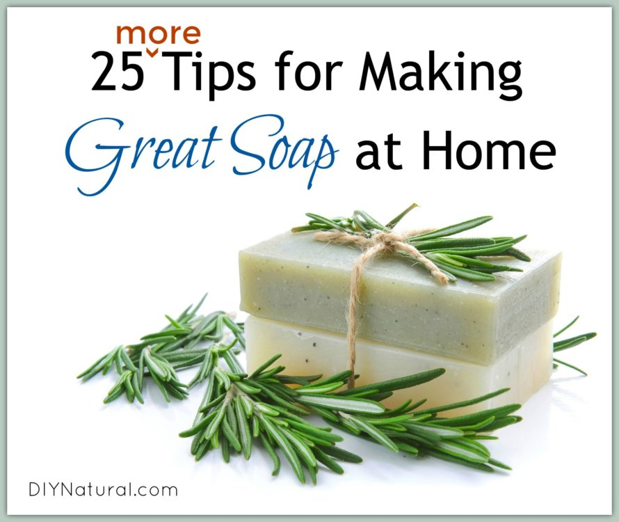 25 More Tips on How To Make Soap At Home