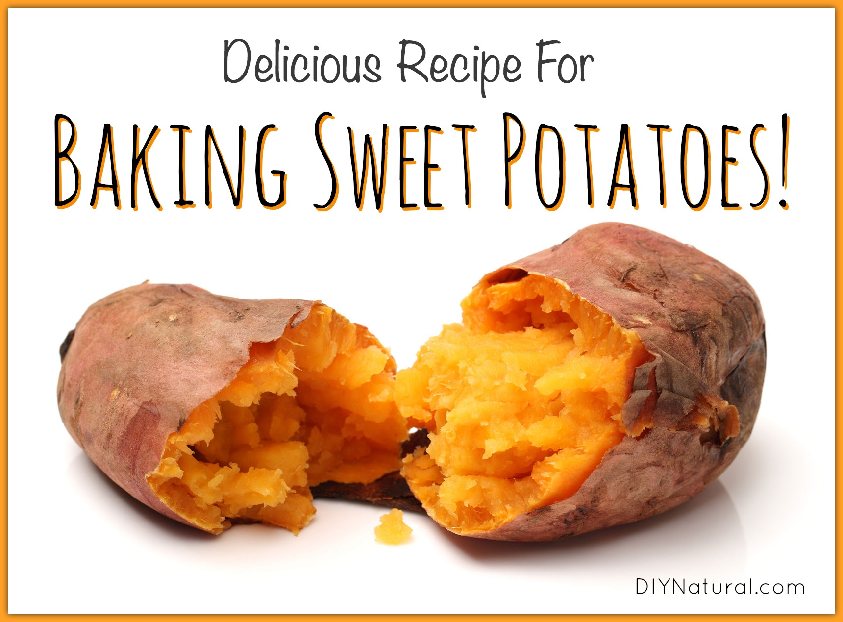 Recipe For Baking Sweet Potatoes Plus Growing Tips More
