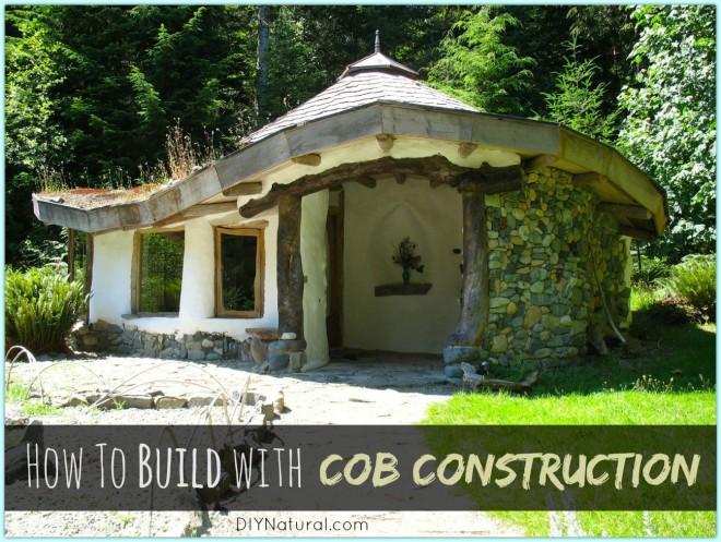 How To Build A Cob House With Cob Construction