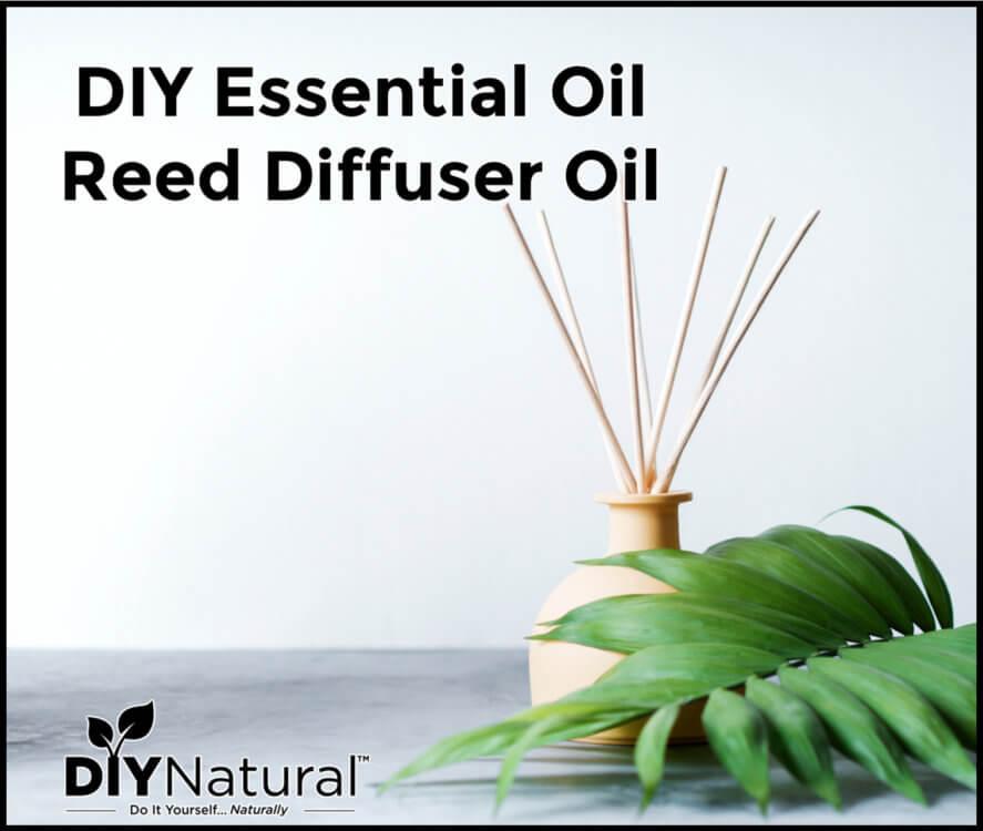 DIY Essential Oil Reed Diffuser Oil Blend Recipes