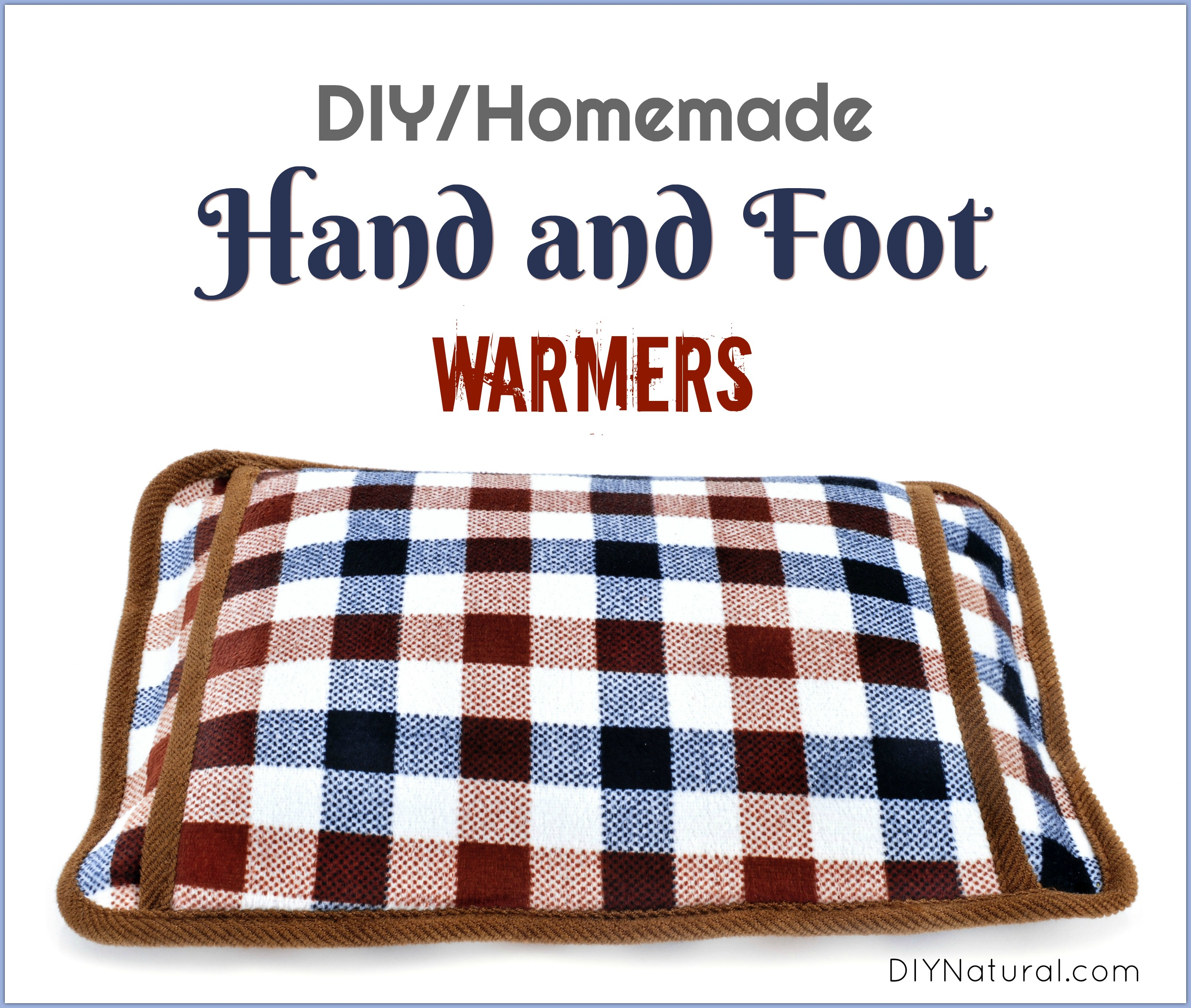 Diy Hand Warmers And Foot Stay Warm With Homemade