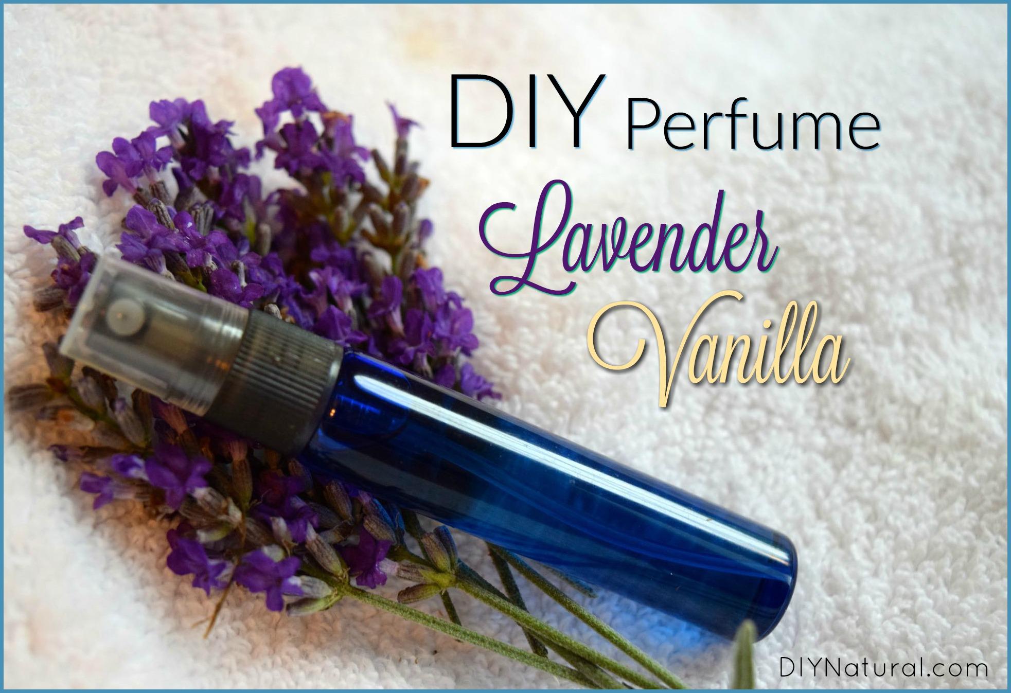 DIY Perfume: A Simple Lavender Vanilla