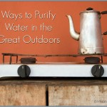 Ways To Filter & Purify Water In The Great Outdoors