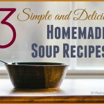 Three Simple and Healthy Homemade Soup Recipes
