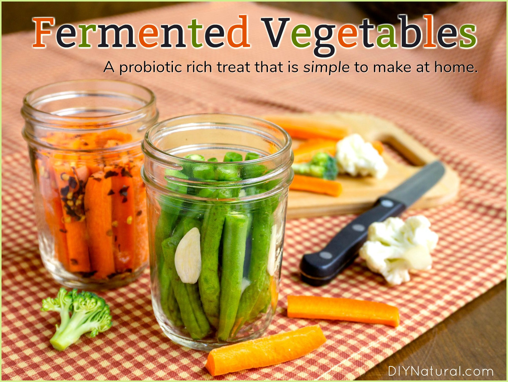 Fermented Vegetables: A Probiotic Rich Treat That is Simple to Make at Home