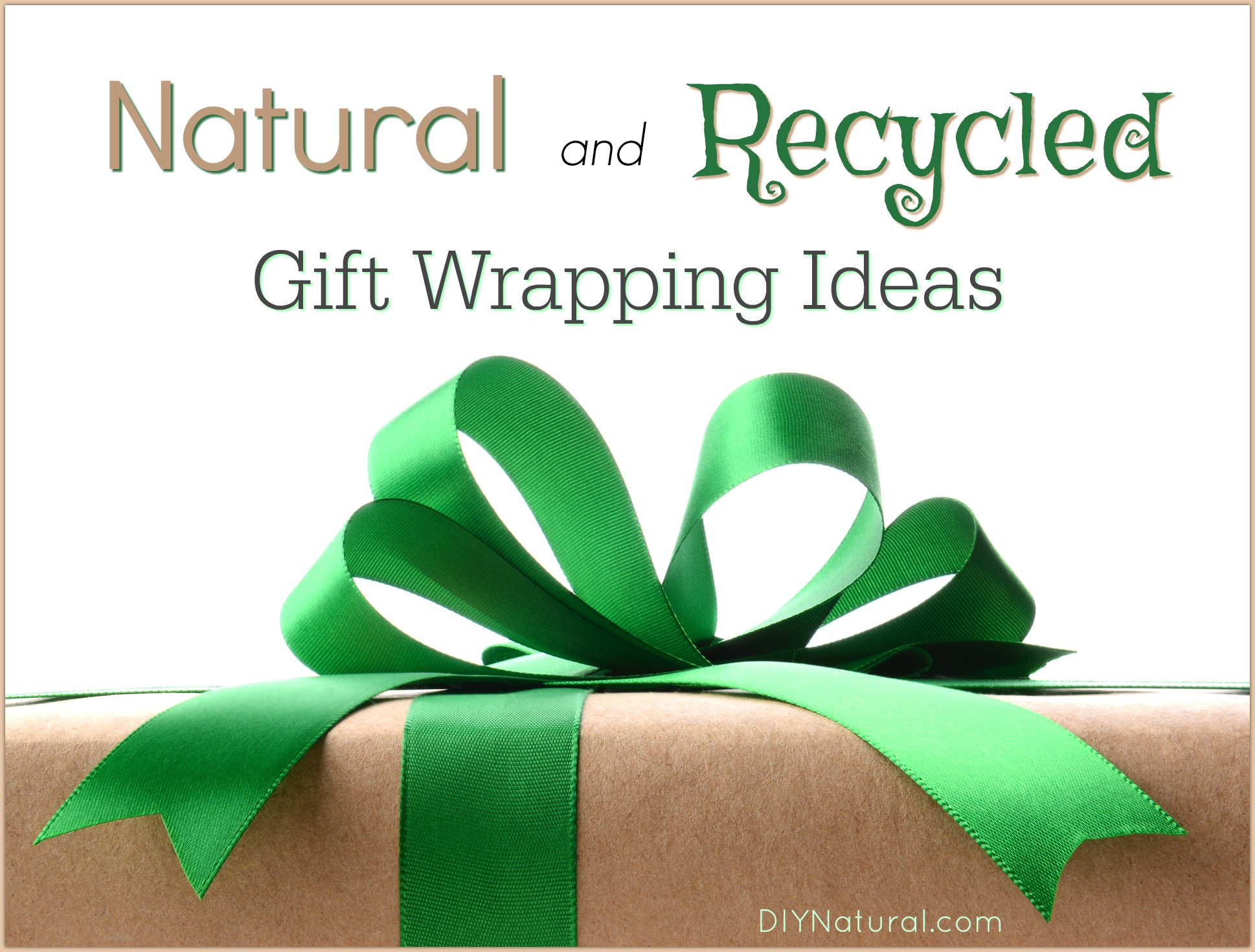 Gift Wrapping Ideas: Natural and Recycled Ways To Package DIY Gifts