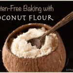Gluten Free Baking with Coconut Flour And a Bread Recipe