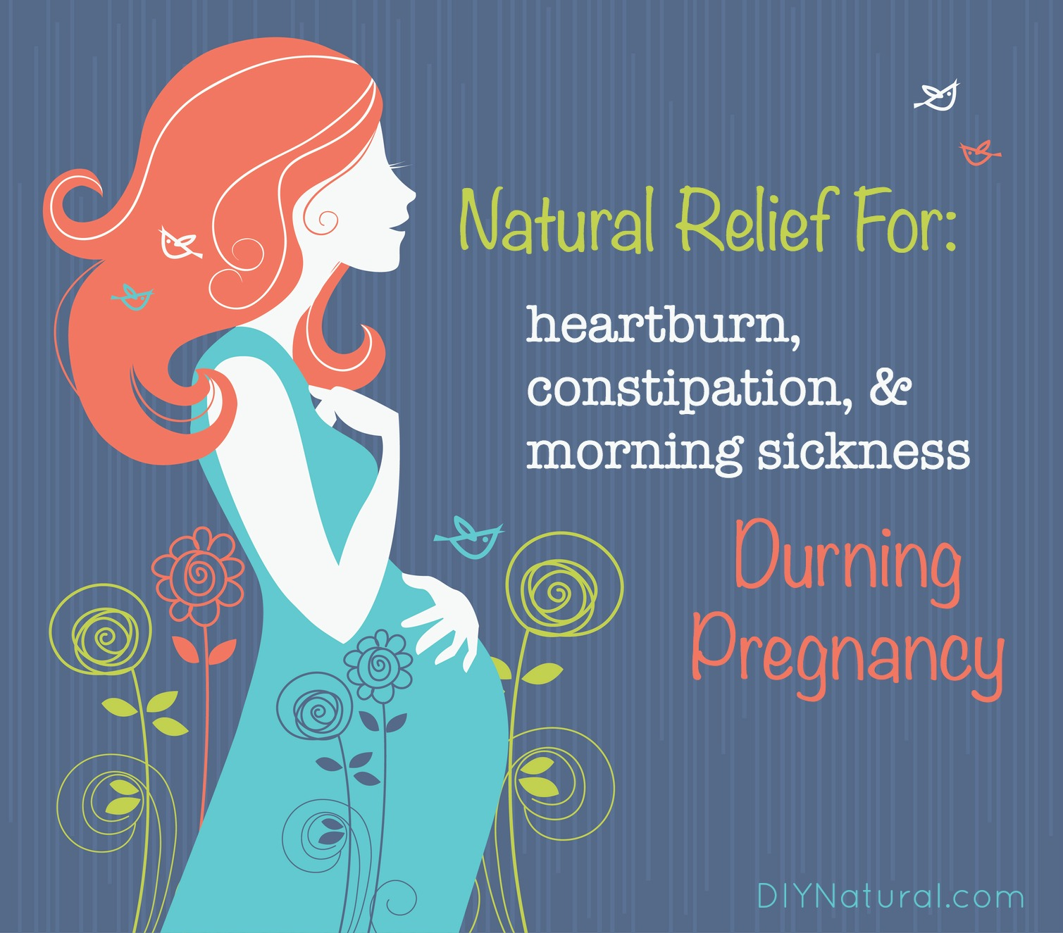 Natural Relief for Constipation & Heartburn During Pregnancy