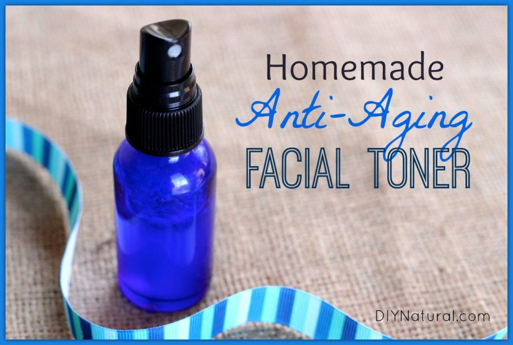 Homemade Toner: Natural Anti Aging Face