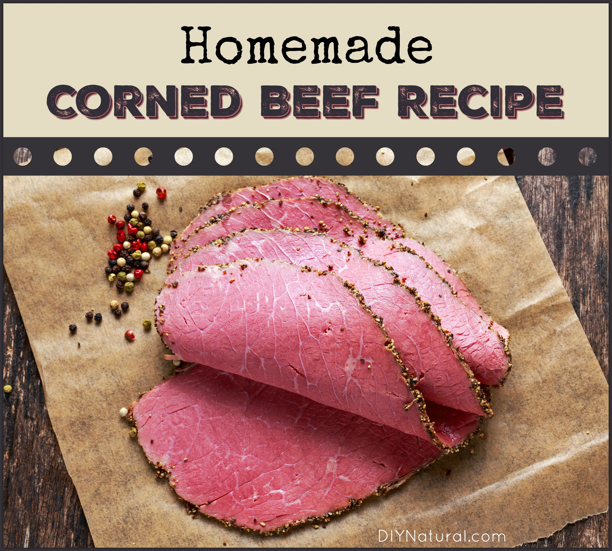 Homemade Corned Beef Recipe: A Natural Way To Make Corned Beef