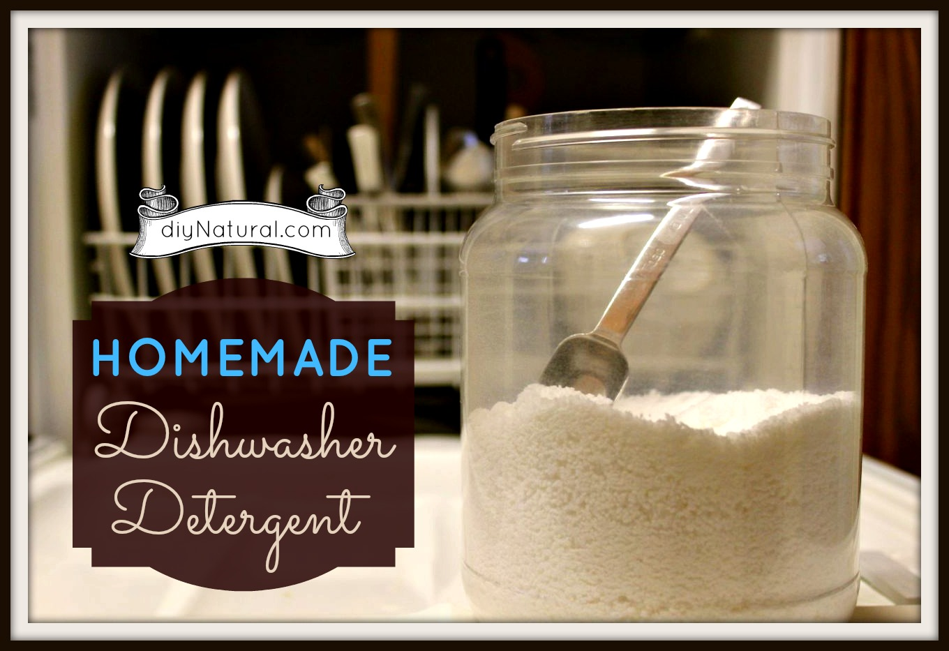homemade dishwasher detergent (soap) and a natural rinse agent