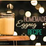 A Real Natural Delicious Homemade Eggnog Recipe