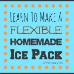 Learn How To Make A Flexible Reusable Ice Pack