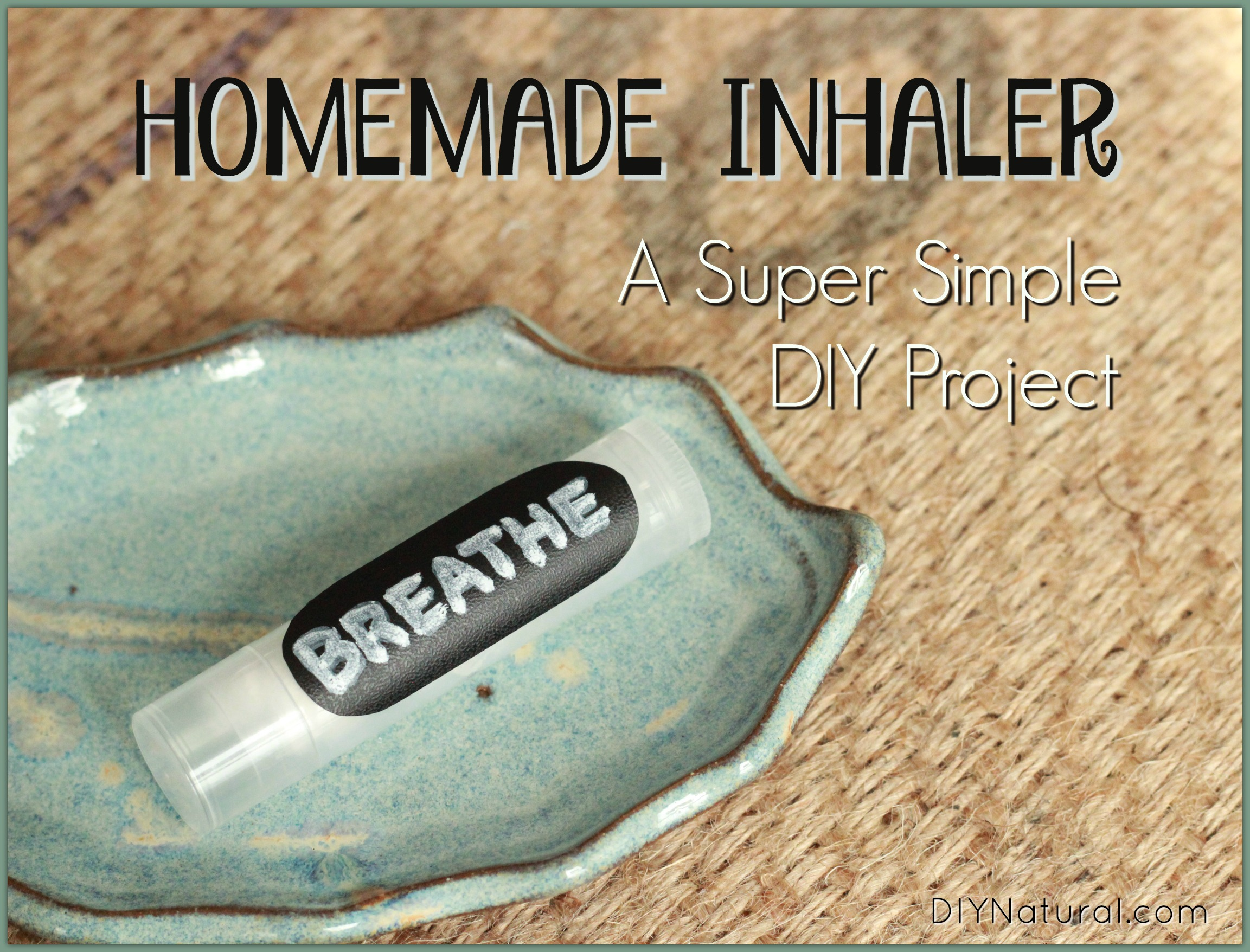 Homemade Inhaler A Super Simple Diy Nasal Inhaler