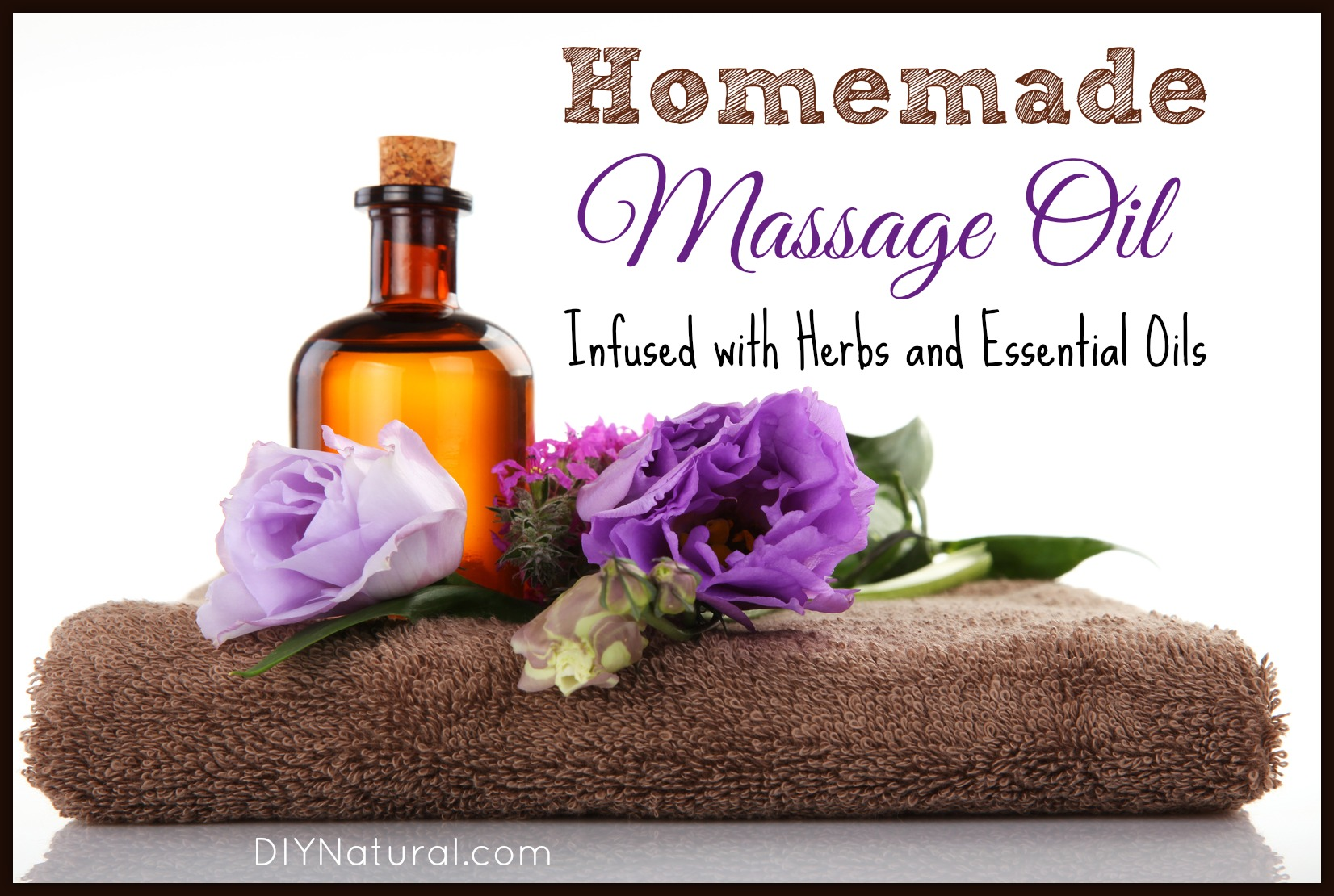 Homemade Massage Oil - Infused with Herbs and Essential Oils