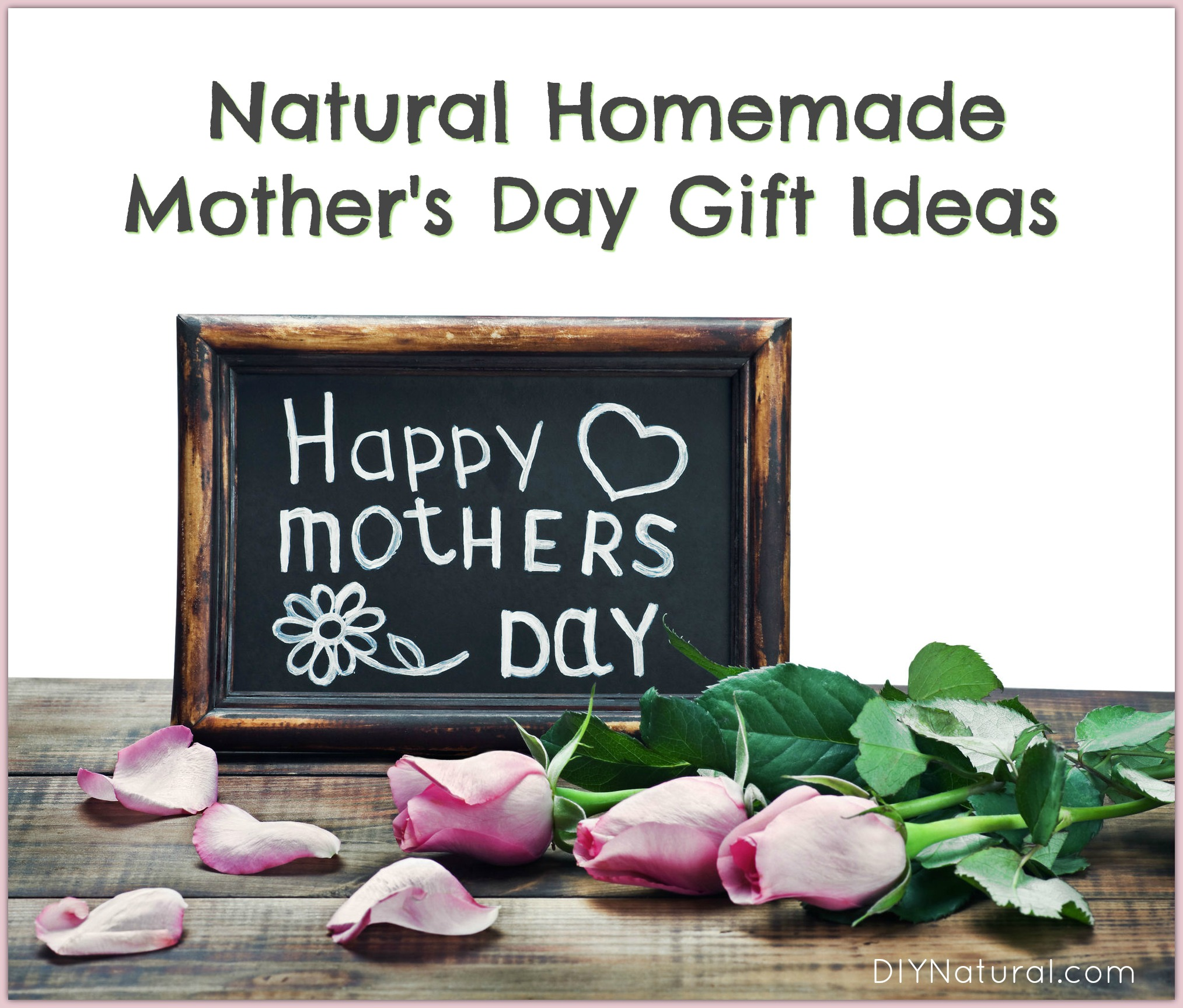 Natural Homemade Mother's Day Gifts To Give This Year