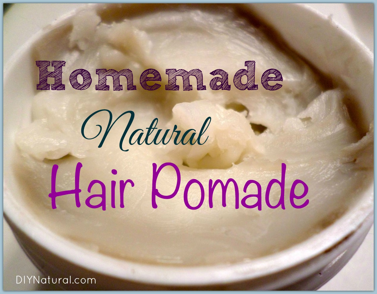 A Homemade Pomade Recipe That Is Natural And Non Greasy