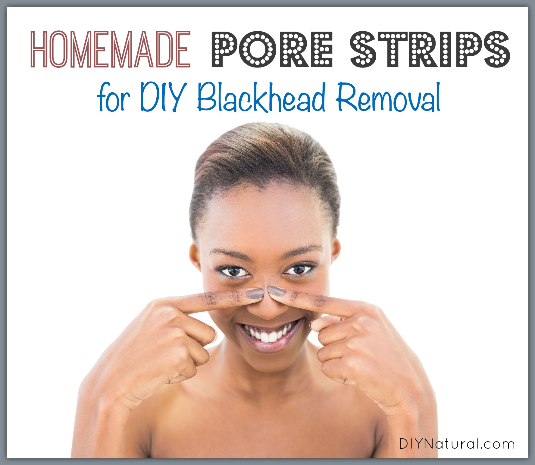 Natural Homemade Pore Strips For DIY Blackhead Removal