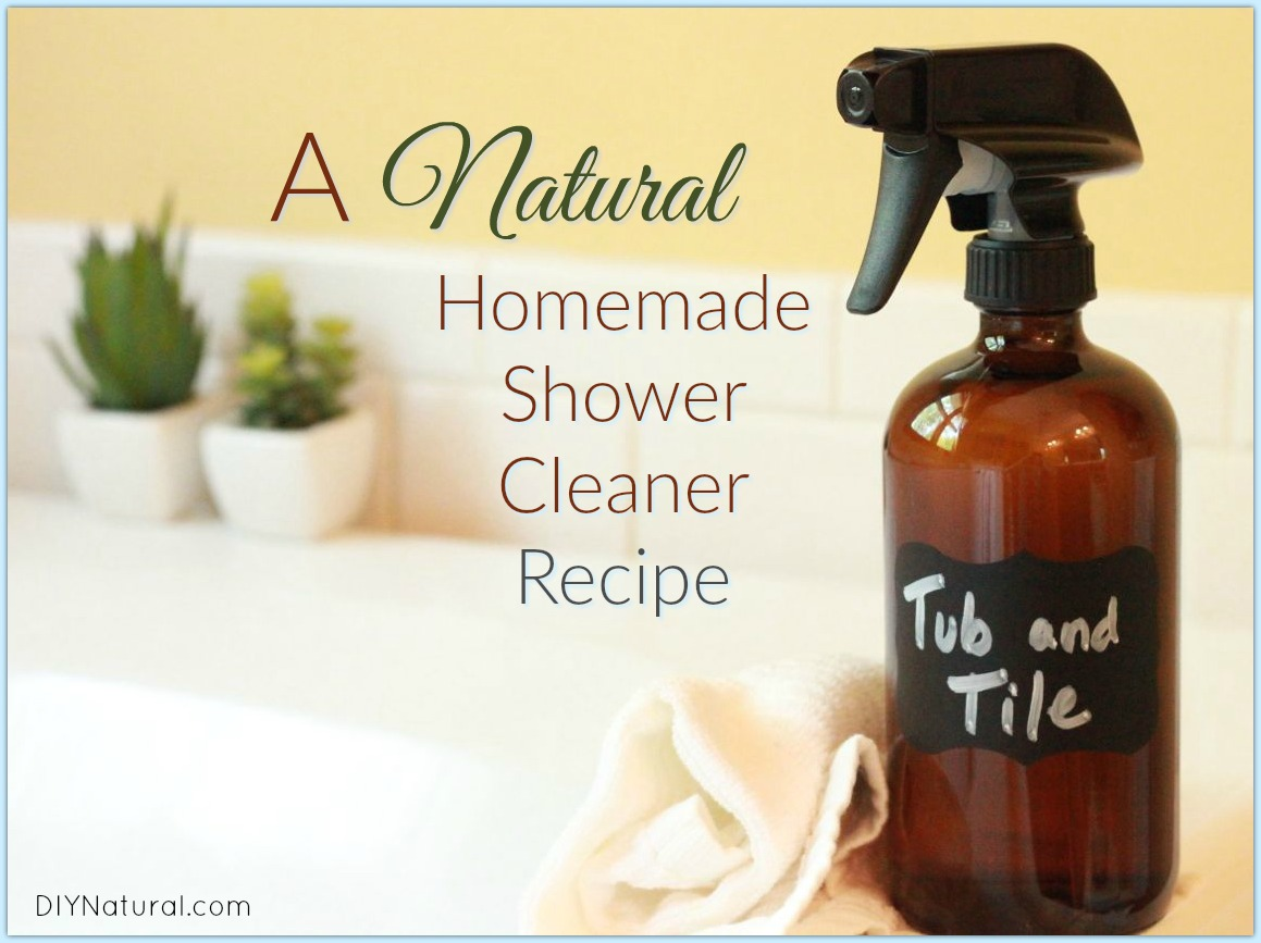 Homemade Shower Cleaner Natural Shower Tub Tile Spray - Best all natural bathroom cleaner