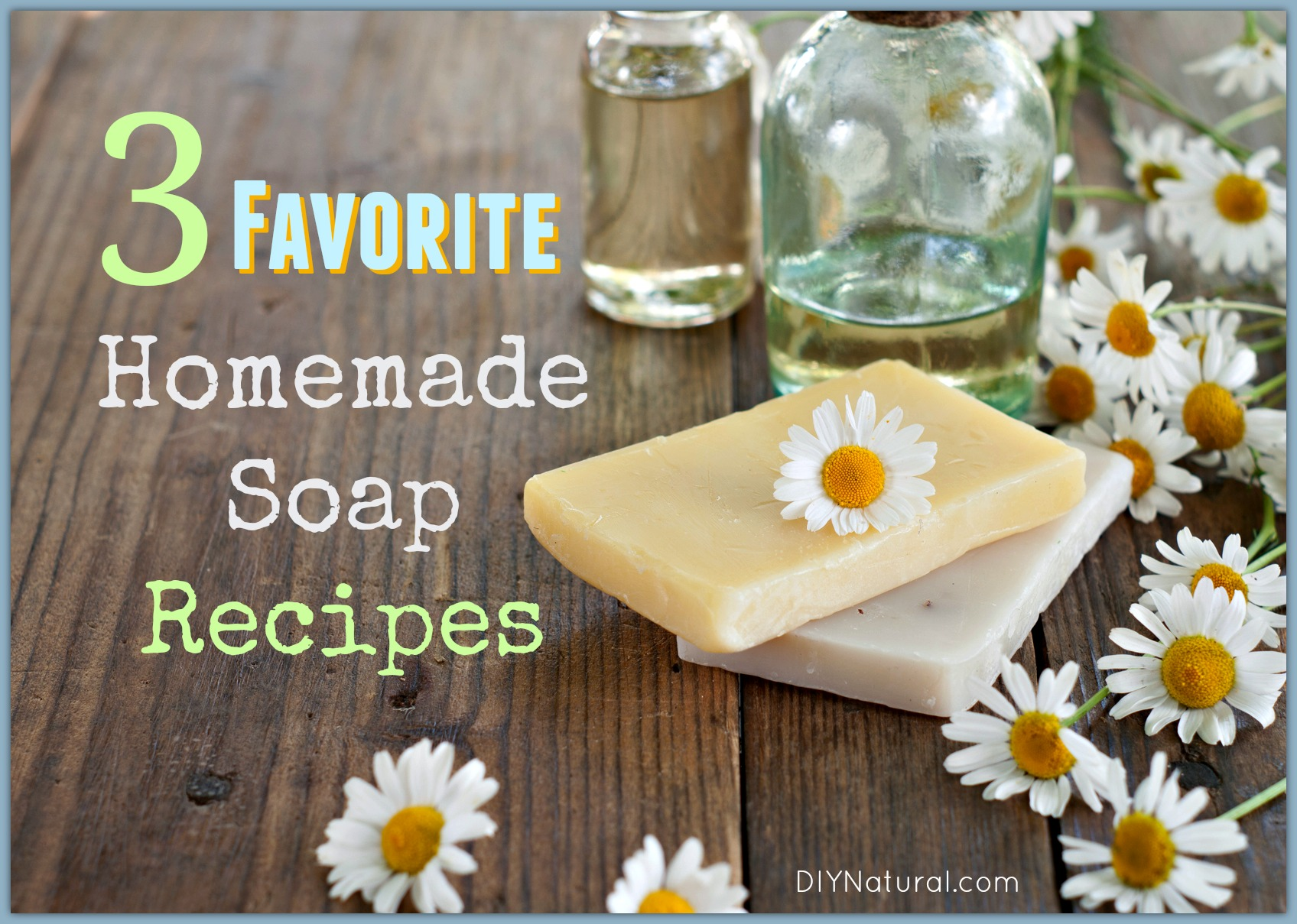 Soap recipes our three favorite homemade soap recipes Diy homemade soap recipe