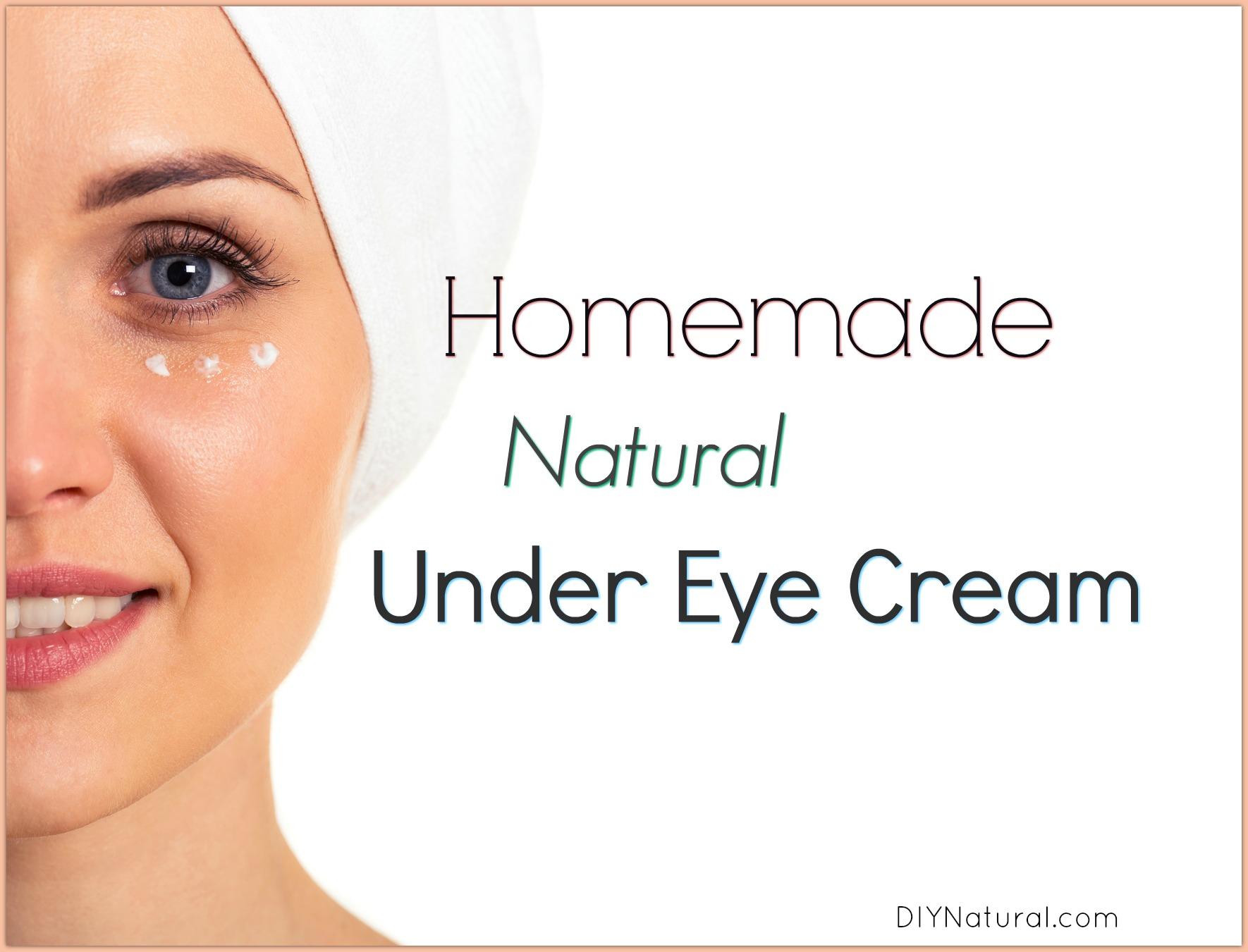 Natural Under Eye Cream Diy
