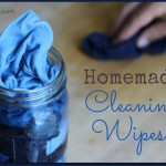 Homemade Natural Cleaning Wipes that Disinfect