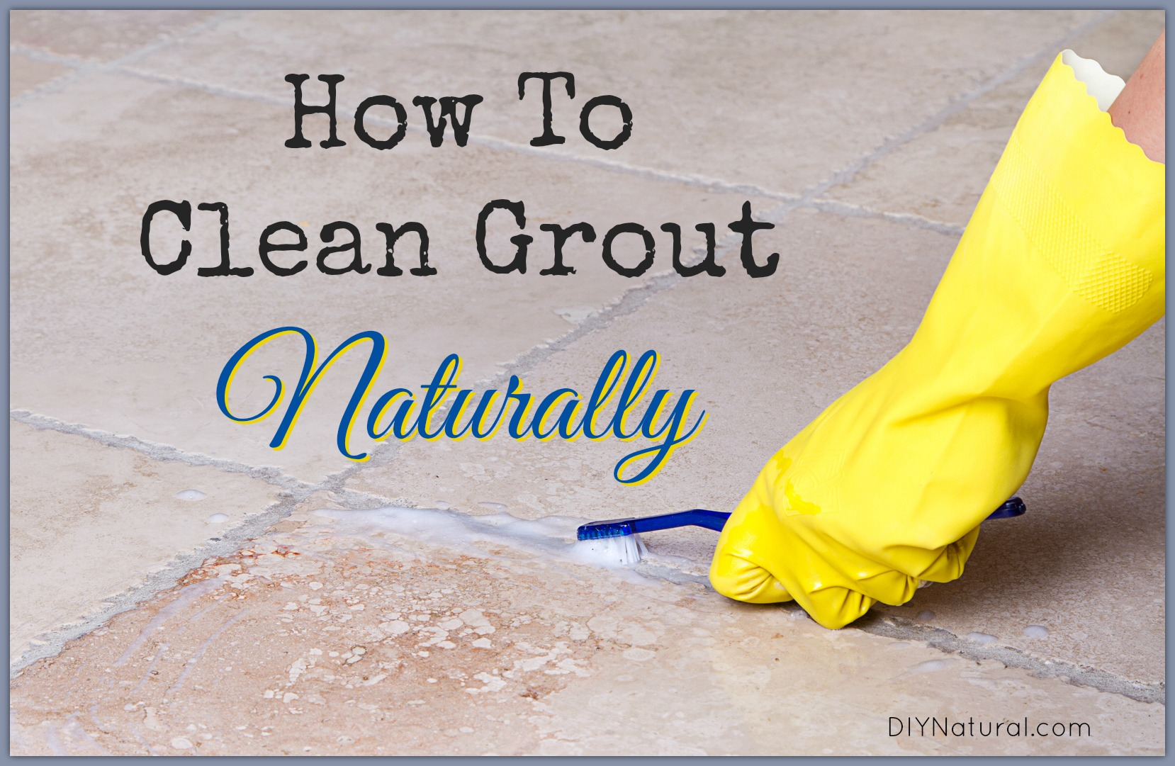 How To Clean Grout A Natural Diy Grout Cleaner That Works