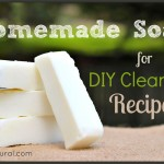 Homemade Natural Soap for DIY Cleaning Recipes