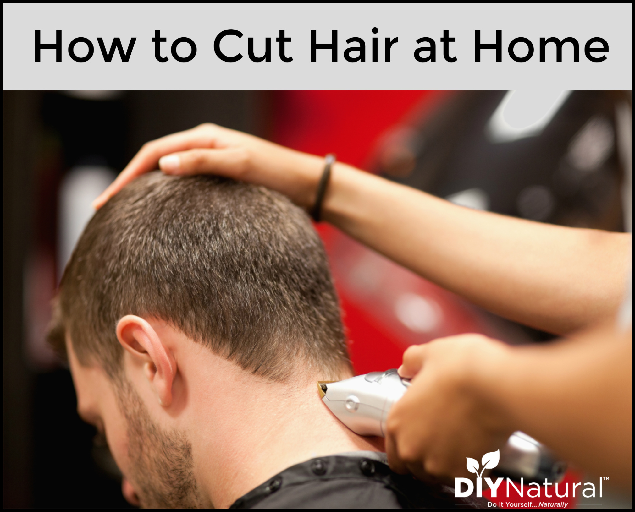 How to Cut Hair at Home: The DIY Hair Cut That Saves Us Money
