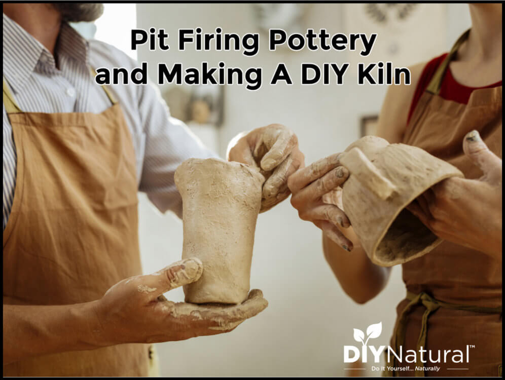How to Pit Fire Pottery and How to Build a DIY Kiln