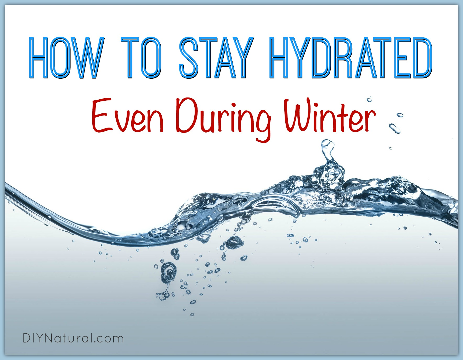Learn How To Stay Hydrated Even In The Winter
