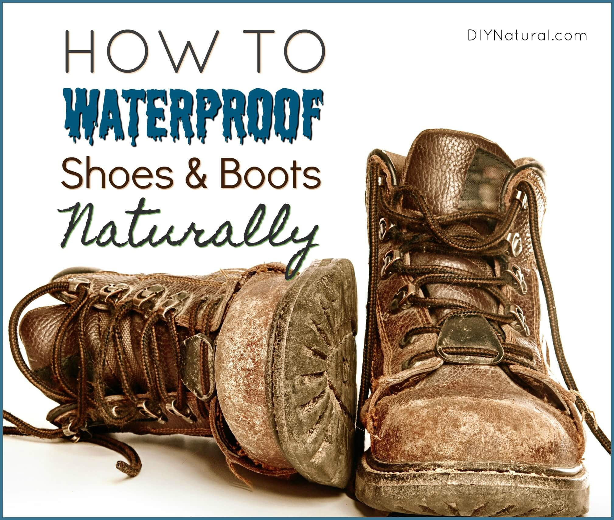 How to Waterproof Shoes: The Natural
