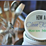 How a Clean Kitchen Saves Your Family Money