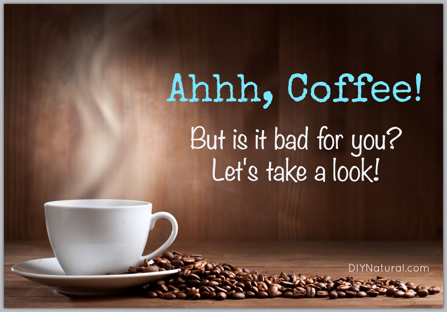 Is Coffee Bad For You Or Is Coffee Good For You