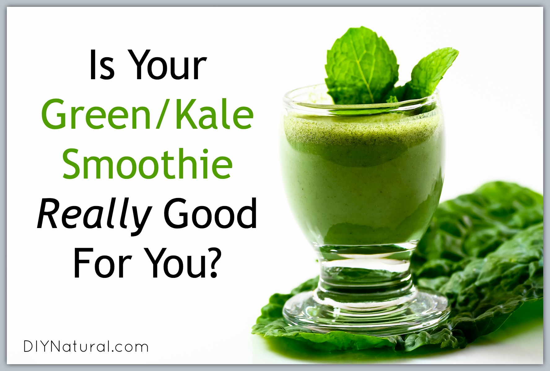 Kale Smoothie Are Raw Greens Really Healthy For You