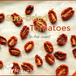 Make Sun-Dried Tomatoes