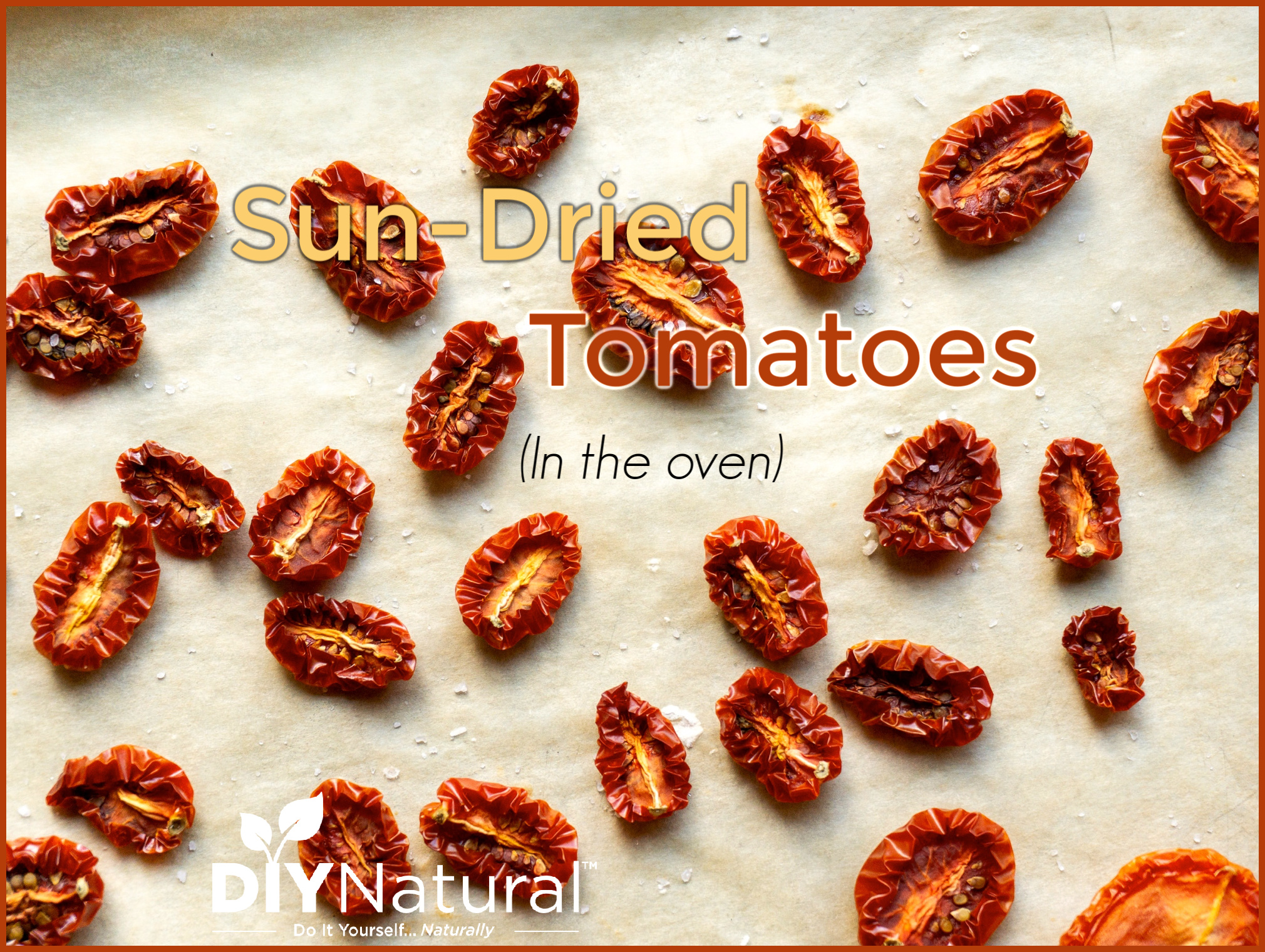How To Make Sun Dried Tomatoes In The Oven Not In The Sun