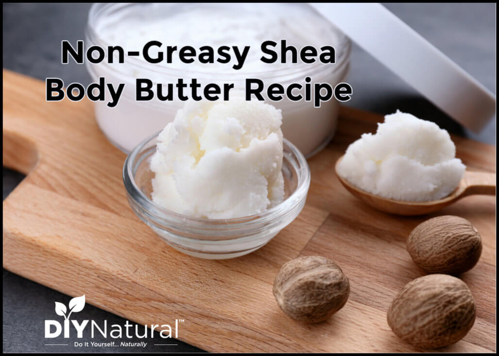 Non-Greasy & Absorbable Shea Body Butter Recipe