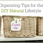 Organizing Tips for All Your DIY Natural Supplies