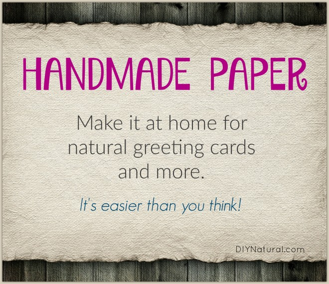 Make Your Own Handmade Paper for Natural Greeting Cards