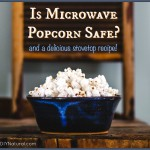 Microwave Popcorn Dangers & Healthy Alternatives