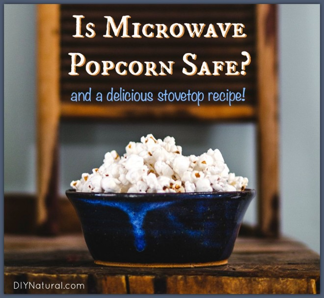 Microwave Popcorn Dangers & A Popcorn On The Stove Recipe