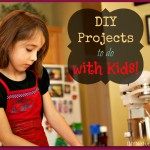 Do It Yourself Projects to do With Children