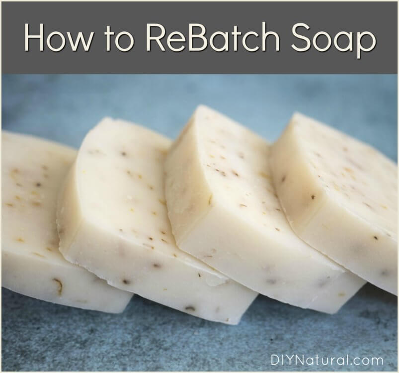 Rebatching Soap