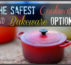 How to Choose the Safest Cookware and Bakeware