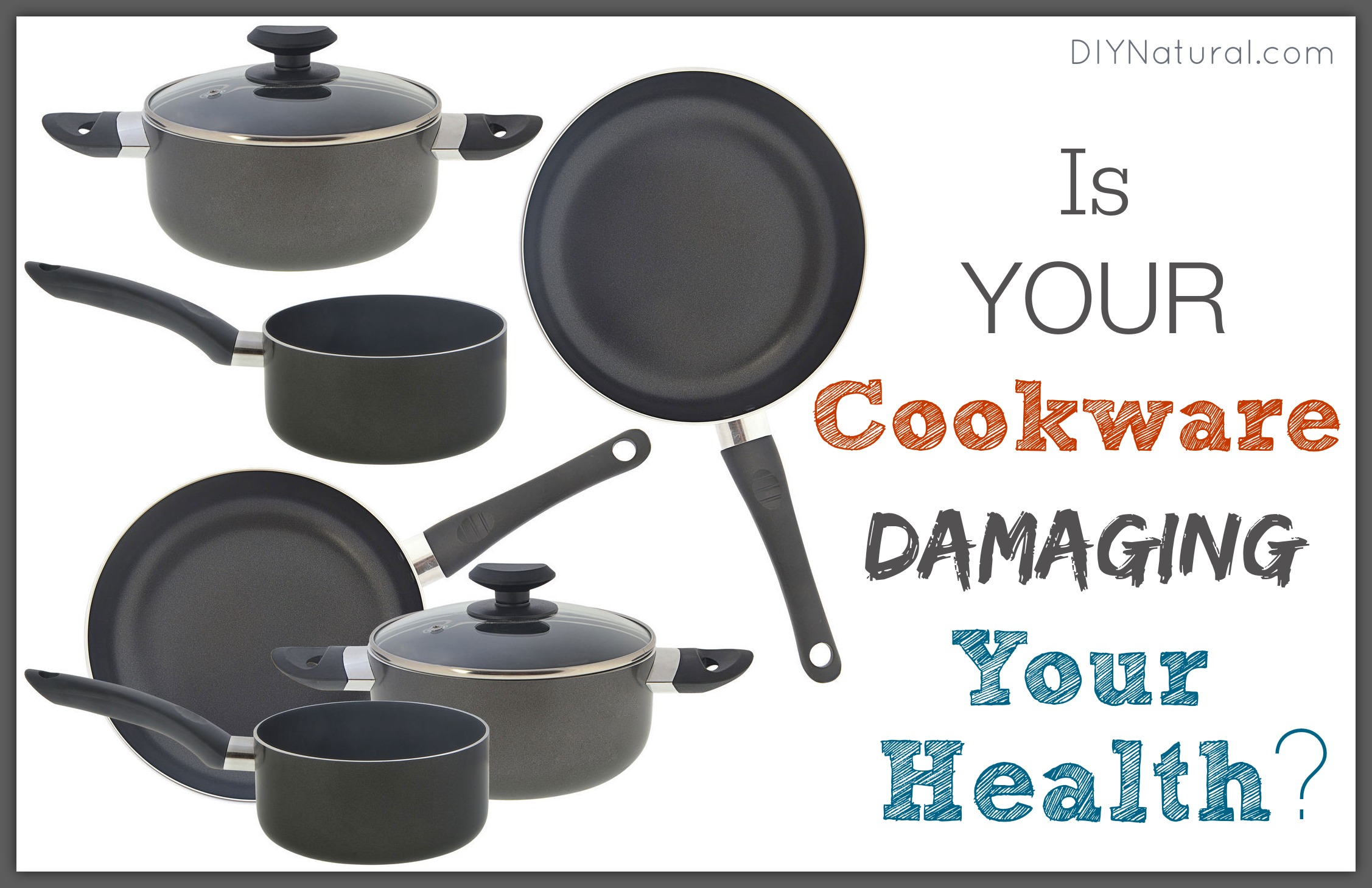 Safest Cookware - The Types You Do NOT Want To Use