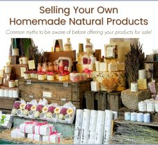 Facts & Myths of Selling Homemade Natural Products