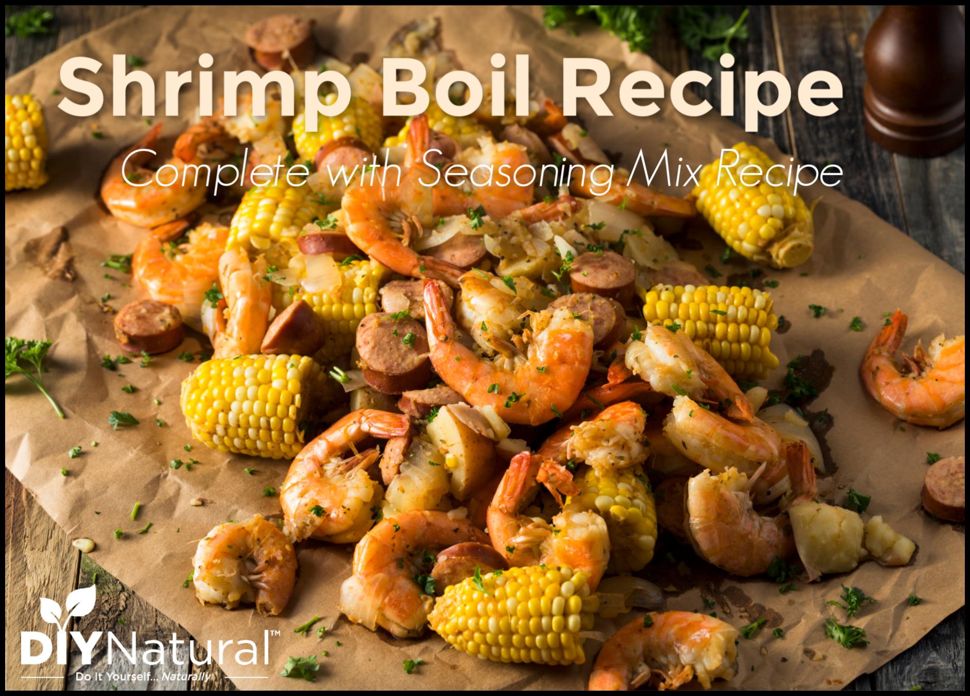 A Shrimp Boil Recipe and Seasoning Mix Recipe