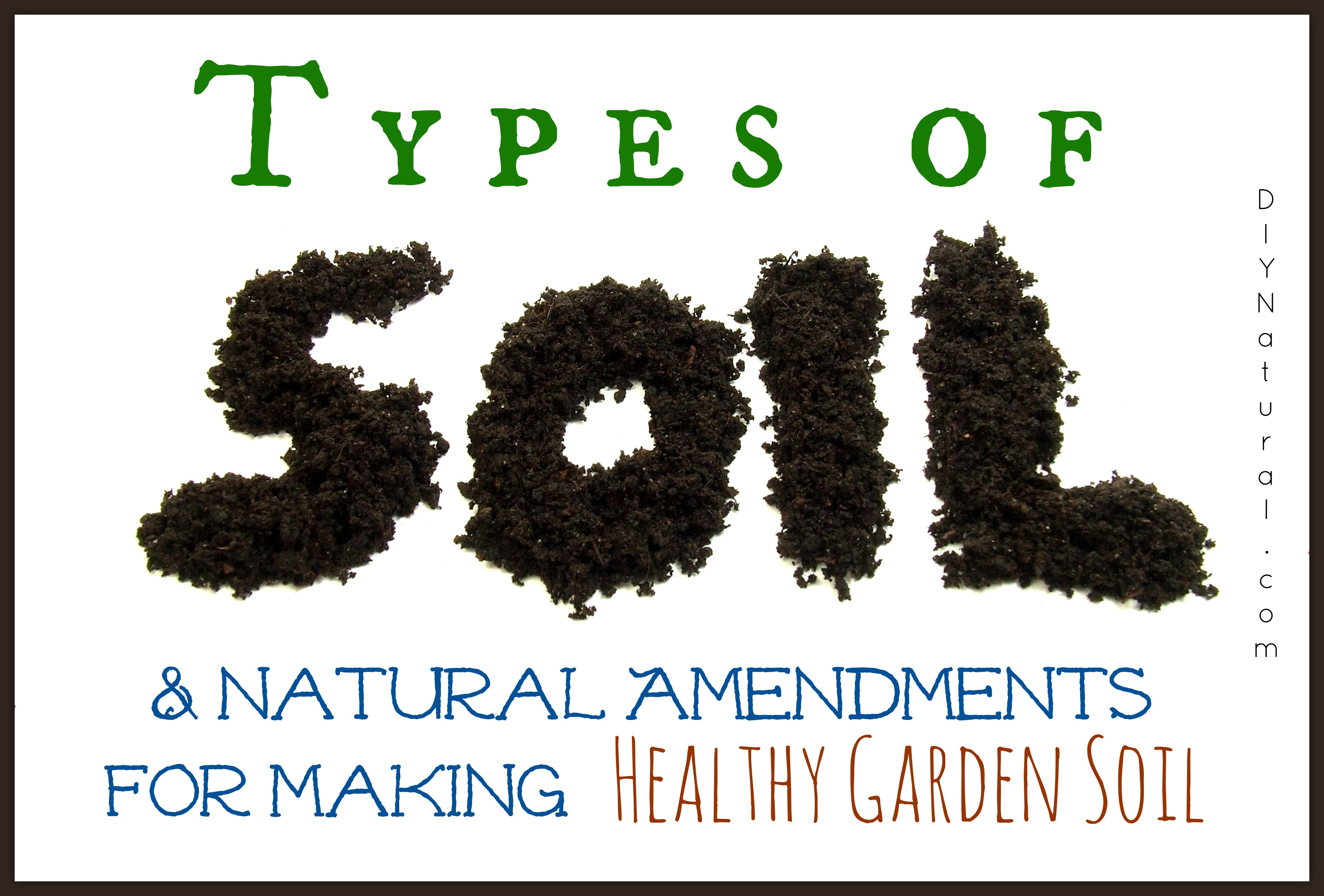 Soil types and natural soil amendments for Soil your undies